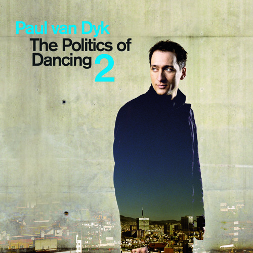 Paul van Dyk - The Politics Of Dancing 2 (CD 1)