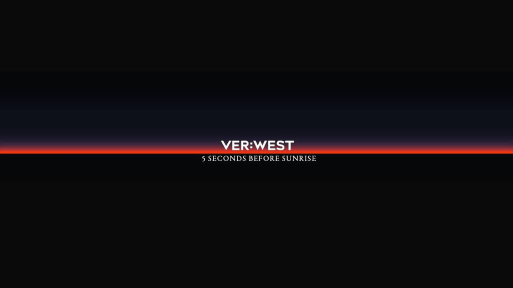 VER WEST 5 Seconds Before Sunrise